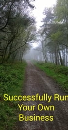 Successfully Run Your Own Business by Ian Oldfield