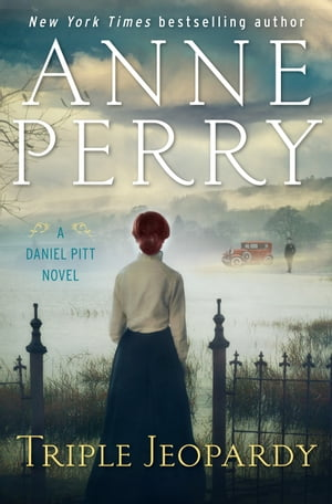 Triple Jeopardy: A Daniel Pitt Novel by Anne Perry
