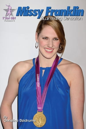 Missy Franklin: Swimming Sensation Y Not Girl Volume 3