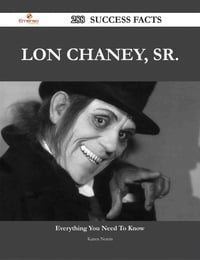 Lon Chaney, Sr. 288 Success Facts - Everything you need to know about Lon Chaney, Sr.