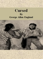 Cursed by George Allan England