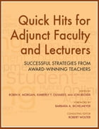 Quick Hits for Adjunct Faculty and Lecturers: Successful Strategies from Award-Winning Teachers by Robin K. Morgan