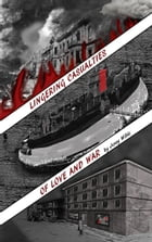 Lingering Casualties of Love and War by Jerry Wible