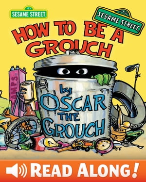 How To Be A Grouch (Sesame Street Series)