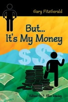 But . . . It's My Money by Gary FitzGerald