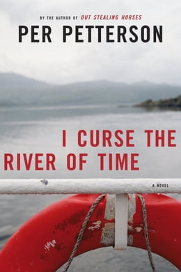 Book I Curse the River of Time by Per Petterson
