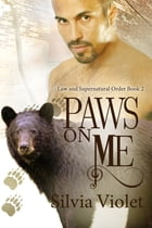 Paws On Me by Silvia Violet