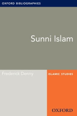 Book Sunni Islam: Oxford Bibliographies Online Research Guide by Frederick Denny