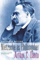 Nietzsche as Philosopher by Arthur Danto
