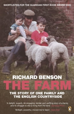 Book The Farm: The Story of One Family and the English Countryside by Richard Benson