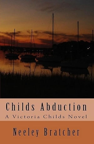 Childs Abduction: Victoria Childs Series, #2