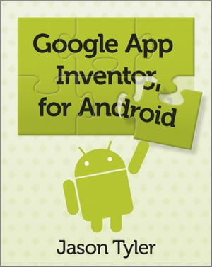 App Inventor for Android Build Your Own Apps - No Experience Required!