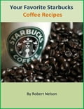 Your Favorite Starbucks Coffee Recipes 7ba95fd4-b30f-4940-b98b-d08015f720ce