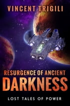 Resurgence of Ancient Darkness by Vincent Trigili