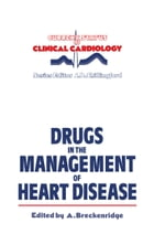 Drugs in the Management of Heart Disease by A. Breckenridge
