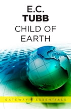 Child of Earth: The Dumarest Saga Book 33 by E.C. Tubb