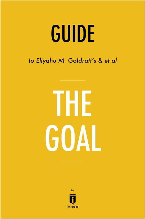 by eliyahu goal goldratt paper term Goldratt the goal: a process of ongoing improvement captured by plamen t 5 about the author dr eli goldratt's book, the goal has been a best seller since 1984 and is recognized as one of the best-selling management books of all time.