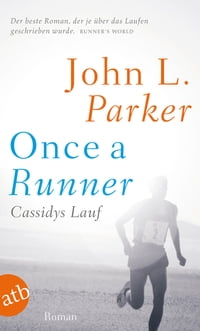 Once a Runner - Cassidys Lauf: Roman