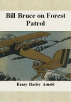 Bill Bruce on Forest Patrol by Henry Harley Arnold