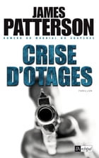 Crise d'otages by James Patterson