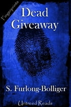Dead Giveaway by S. Furlong-Bolliger