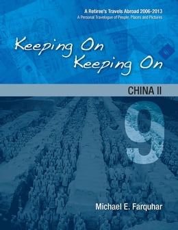 Book Keeping On Keeping On: 9---China II by Michael Farquhar