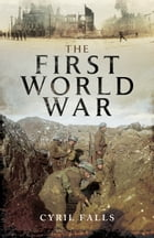 The First World War by Cyril Falls