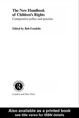 Book The New Handbook of Children's Rights: Comparative Policy and Practice by Franklin, Bob, Etc