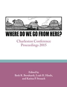 Where Do We Go From Here?: Charleston Conference Proceedings, 2015 by Beth R. Bernhardt