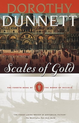 Book Scales of Gold: Book Four of the House of Niccolo by Dorothy Dunnett