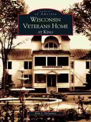 Wisconsin Veterans Home at King by Kim J. Heltemes