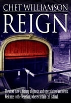 Reign by Chet Williamson