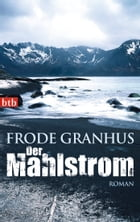 Der Mahlstrom: Roman by Frode Granhus
