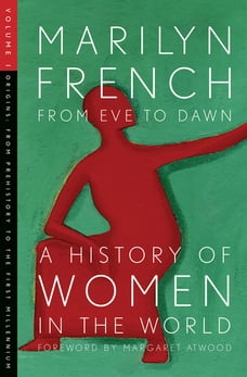 From Eve to Dawn: A History of Women in the World Volume I: From Prehistory to the First Millennium