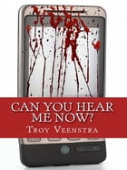 Can You Hear Me Now? by Troy Veenstra