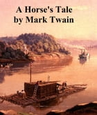 A Horse's Tale, humorous story by Mark Twain