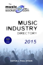 The MusicSocket.com Music Industry Directory 2015 by J. Paul Dyson