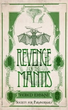 Revenge of the Mantis by Vered Ehsani