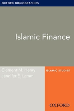 Book Islamic Finance: Oxford Bibliographies Online Research Guide by Clement M. Henry