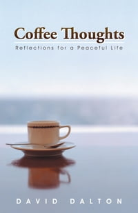Coffee Thoughts: Reflections for a Peaceful Life
