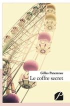 Le coffre secret by Gilles Parenteau