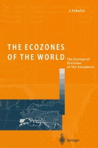 The Ecozones of the World: The Ecological Divisions of the Geosphere