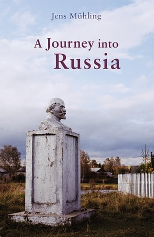 A Journey into Russia by Jens Mühling