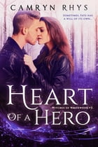 Heart of a Hero: a Moonbound World series by Camryn Rhys