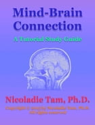 Mind-Brain Connection: A Tutorial Study Guide by Nicoladie Tam