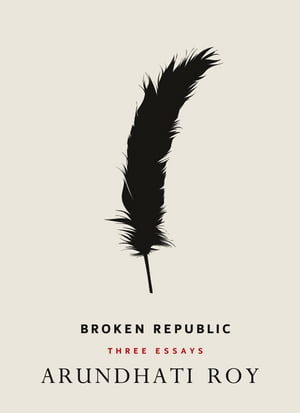 Broken Republic Three Essays