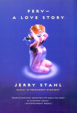 Book Perv--a Love Story by Jerry Stahl