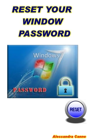 Reset Your Window Password Quickly Methods to Reset Window Password