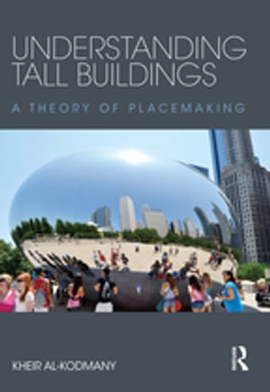 Understanding Tall Buildings A Theory of Placemaking