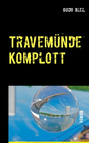 Travemünde Komplott by Guido Bleil